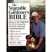 Vegetable Gardener's Bible, The