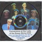 Conversions at Our Lady of the Roses Shrine DVD