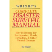 Complete Disaster Survival Manual: How to Prepare for Hurricanes Earthquakes, Floods, Tornadoes, and Other Natural Disasters
