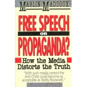 Free Speech or Propaganda?: How the Media Distorts the Truth
