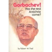 Gorbachev! Has the Real Antichrist Come?