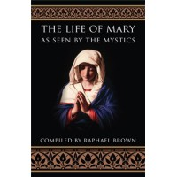 Life of Mary as Seen by the Mystics, The