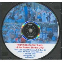Pilgrimage to Our Lady of the Roses Shrine DVD