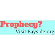 Bayside Prophecy Bumper Sticker 2